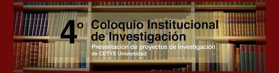 4to Coloquio Institucional de Investigación CETYS