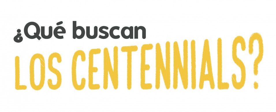 ¿Qué buscan los Centennials?