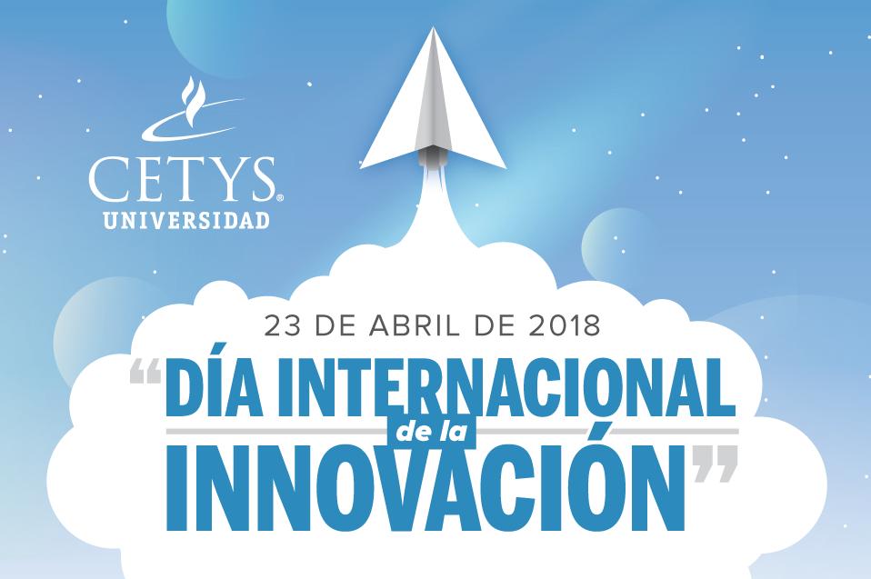 """Llega el """"Día Internacional de la Innovación"""" a Tijuana"""