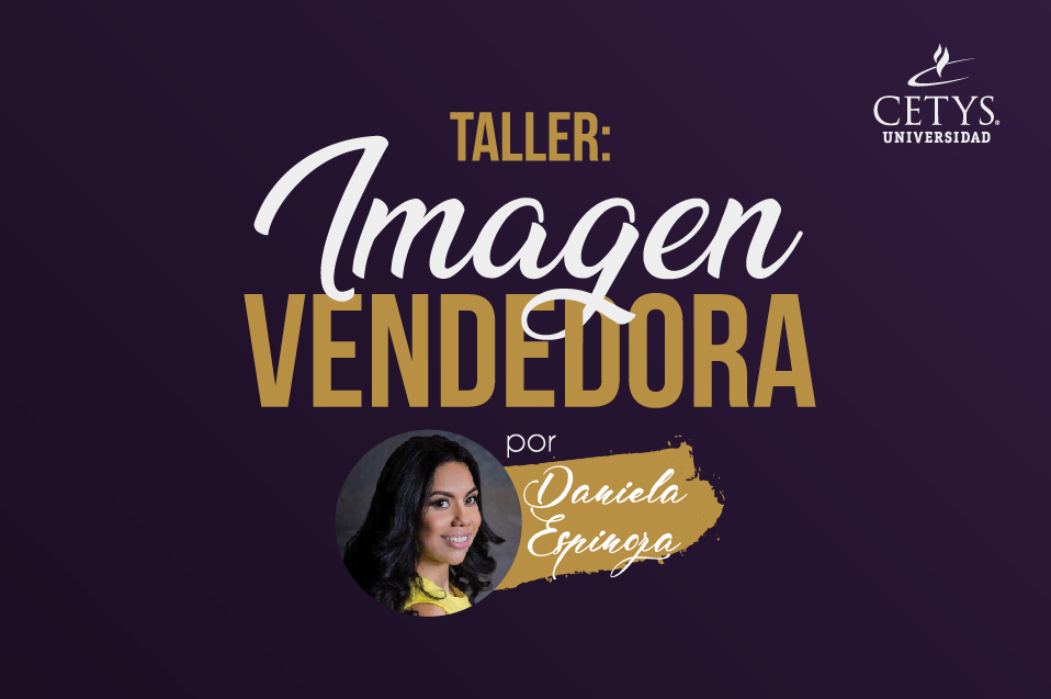 "Impartirán taller de ""Imagen Vendedora"" en CETYS Tijuana"