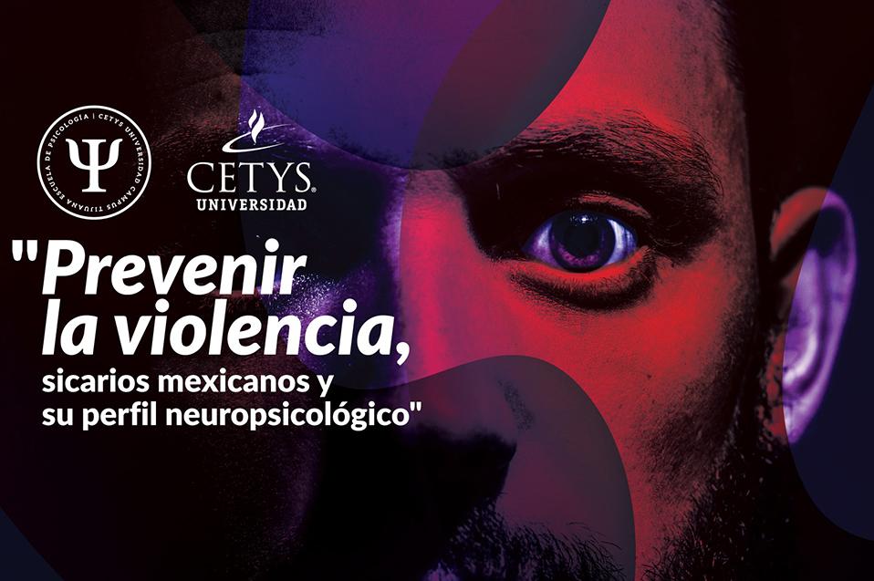 Conferencia en CETYS analizará perfil neuropsicógico de sicarios en México