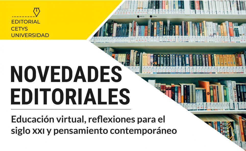 Educación virtual, reflexiones para el siglo XXI y pensamiento contemporáneo: Novedades editoriales de 2019