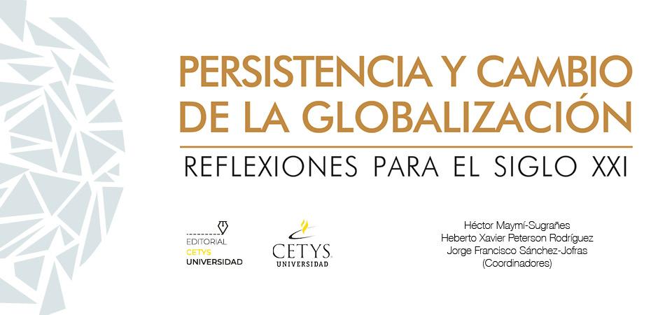 Persistencia y cambio de la globalización: Un libro de texto para entender el mundo de la posglobalización