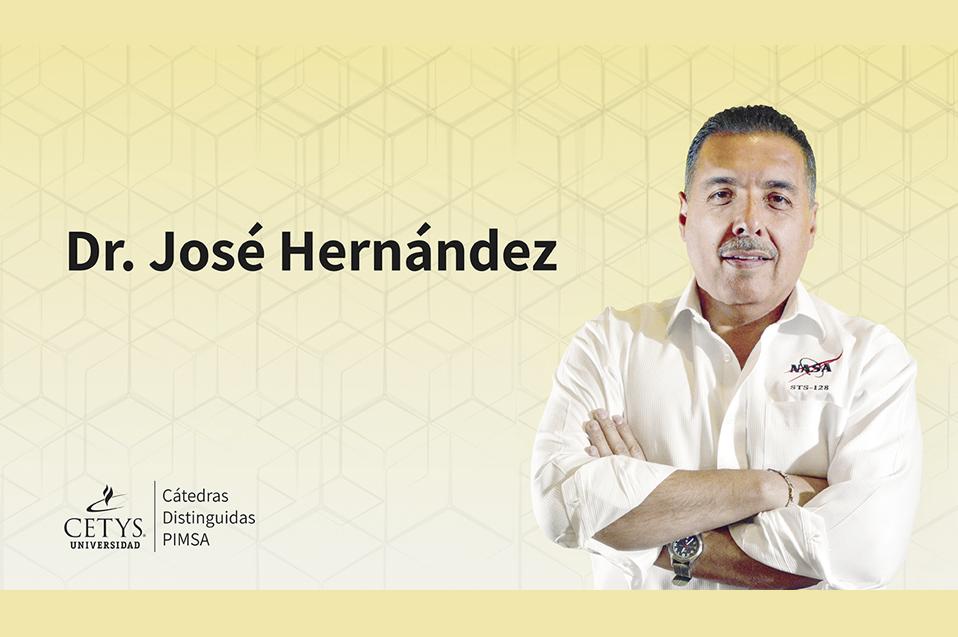 Conoce al Astronauta José Hernández, Cátedra Distinguida CETYS-PIMSA