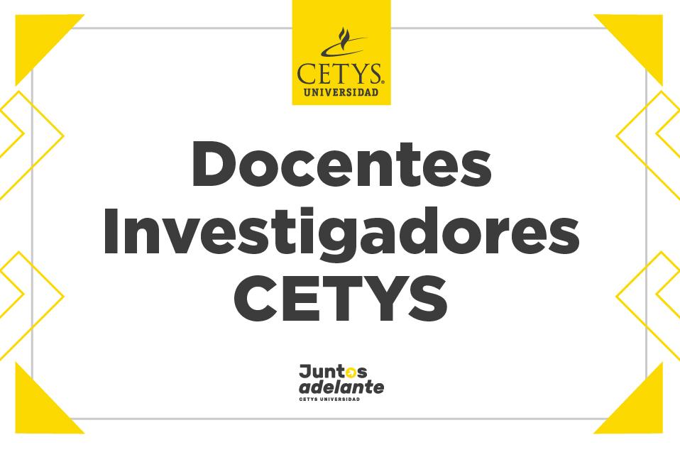 Reconocen a Académicos de CETYS en el Sistema Nacional de Investigadores