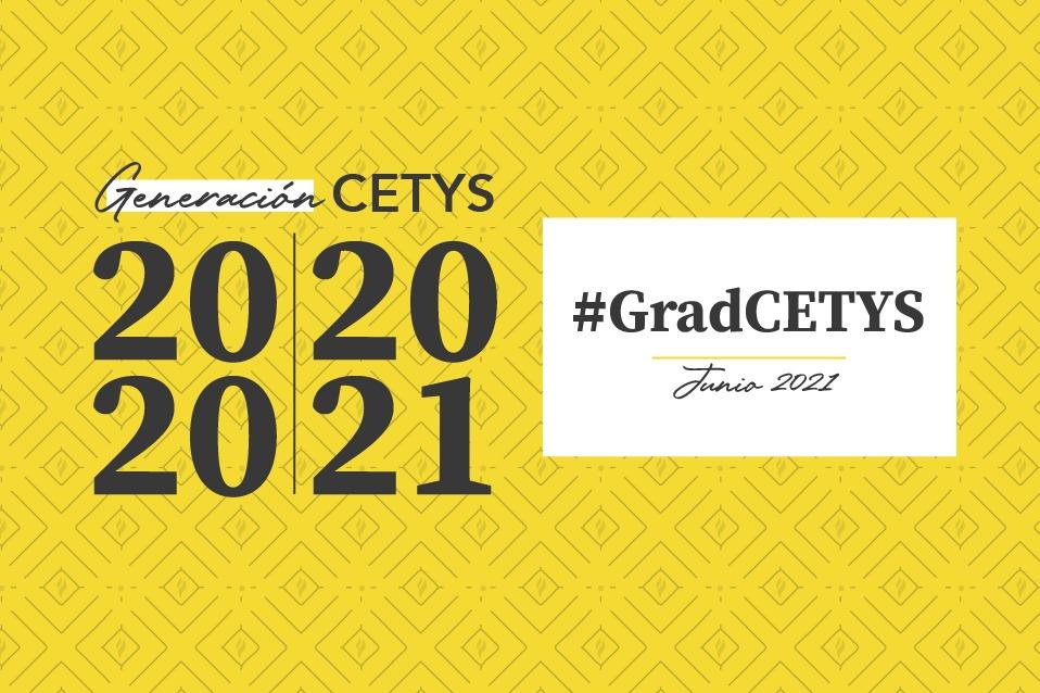 ¡Celebra con nosotros las #GradCETYS, Generación 2021 y 2020!