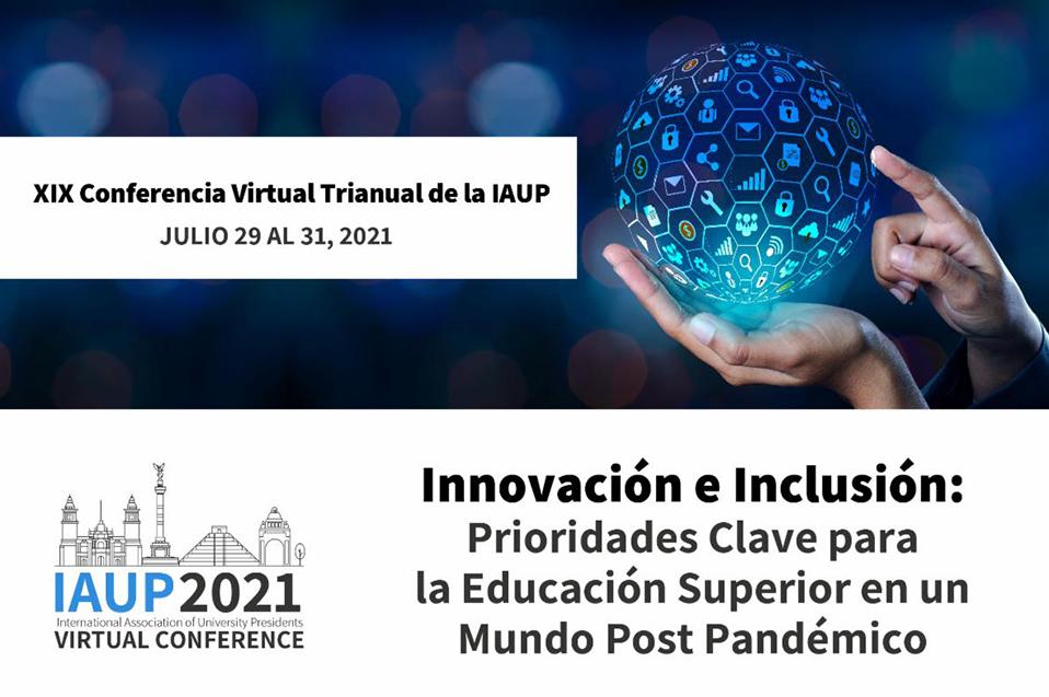 Realizarán Trienal de IAUP sobre los retos de la educación superior en un mundo postpandémico