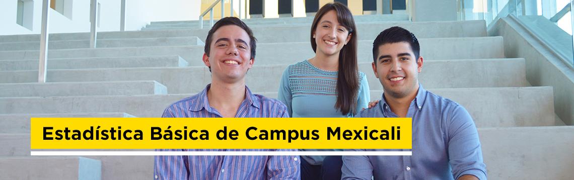 Estadistica Básica del Campus Mexicali