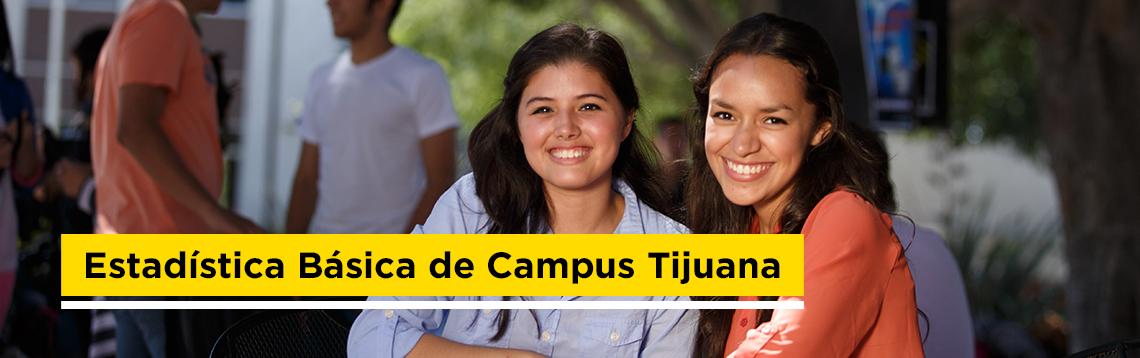 Estadistica Básica del Campus Tijuana
