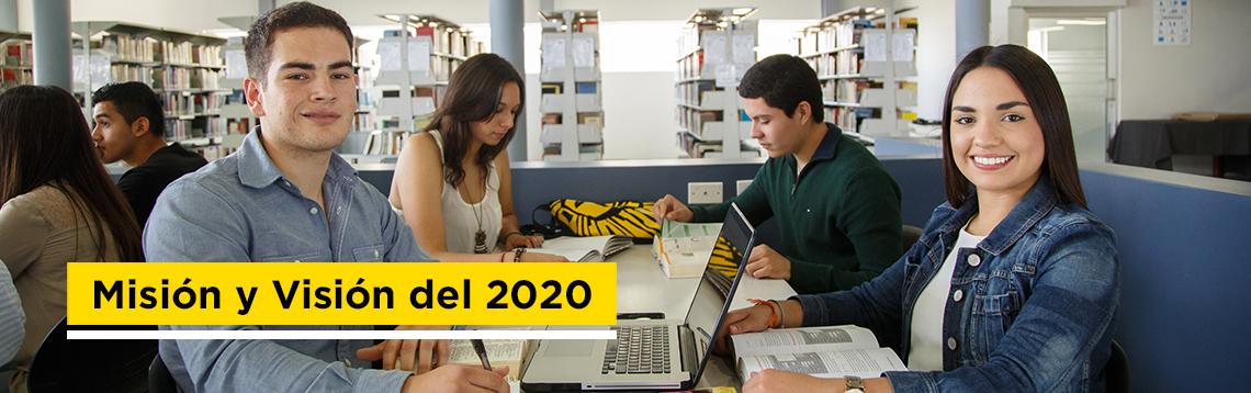 Misión y Visión del Plan CETYS 2020