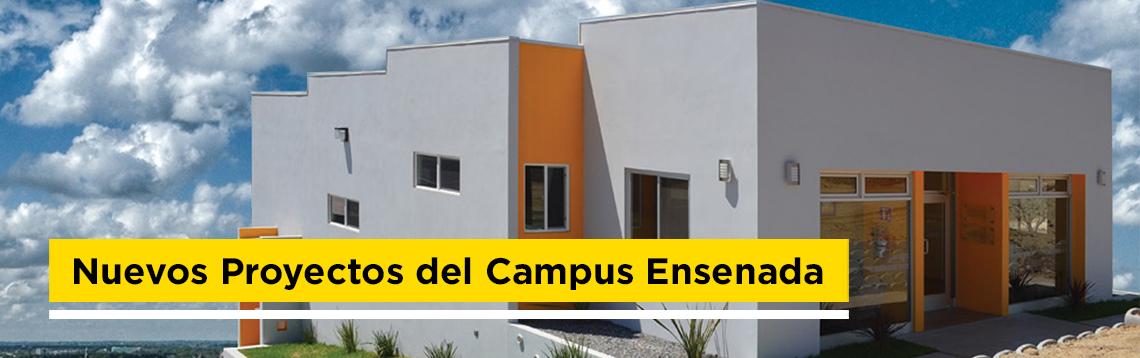 nuevos Proyectos del Campus Ensenada