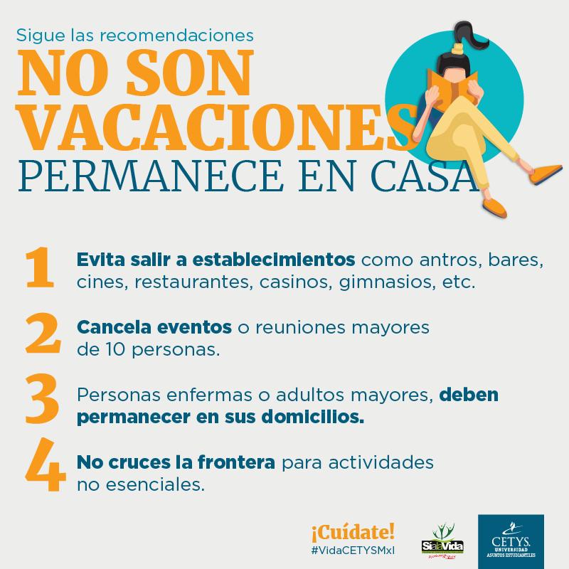 Sigue las instrucciones no son vacaciones. Permanece en casa